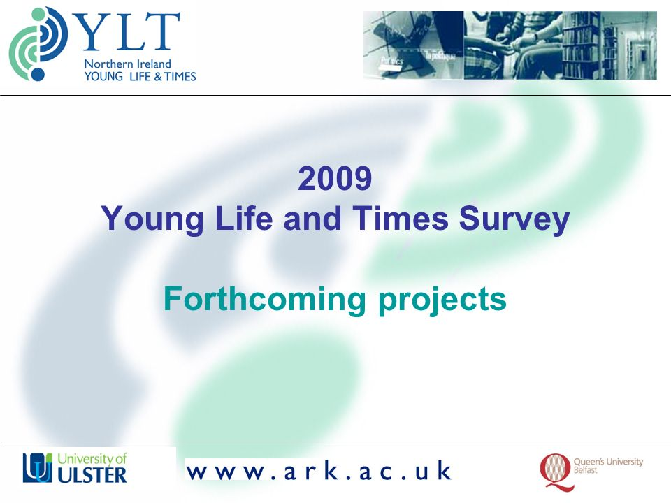 2009 Young Life and Times Survey Forthcoming projects