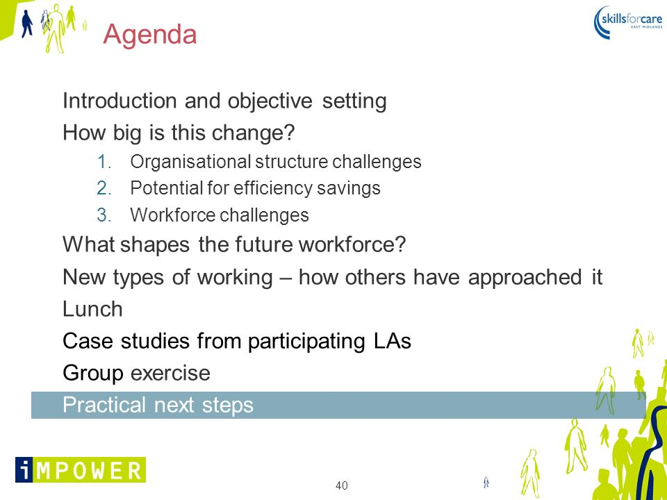 40 Agenda Introduction and objective setting How big is this change? 1.Organisational structure challenges 2.Potential for efficiency savings 3.Workfo