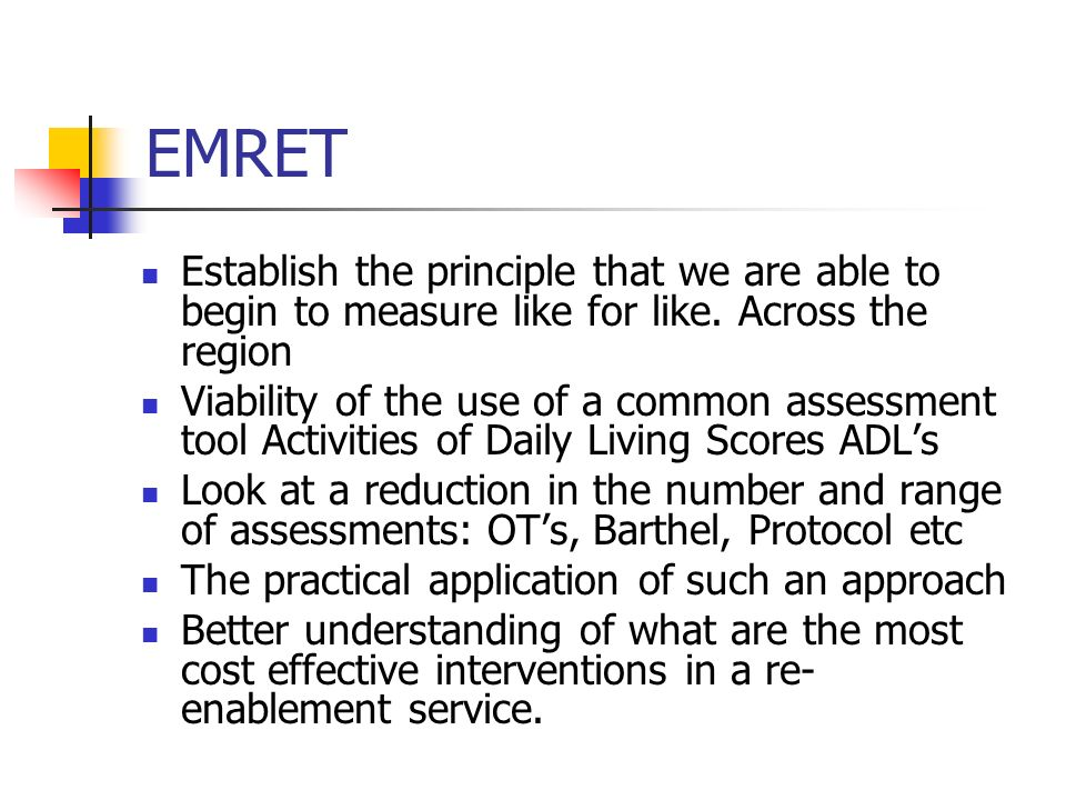 EMRET Establish the principle that we are able to begin to measure like for like.