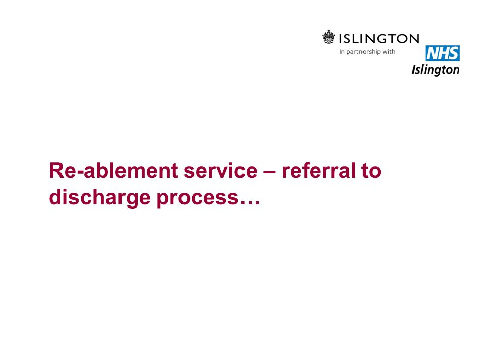 Re-ablement service – referral to discharge process…
