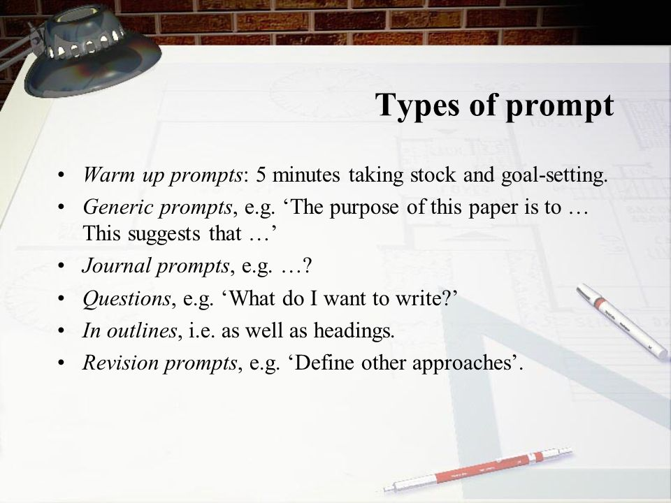 Summary Use both formal & informal prompts Try question & fragment forms of prompt Use 1st person (i.e.