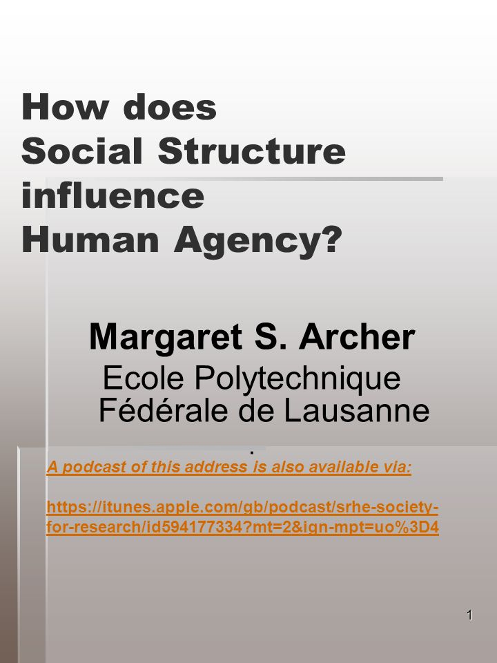 How does Social Structure influence Human Agency.Margaret S.