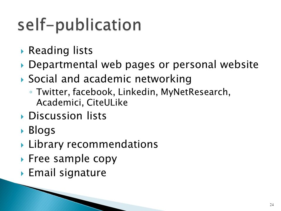 Reading lists Departmental web pages or personal website Social and academic networking Twitter, facebook, Linkedin, MyNetResearch, Academici, CiteULi