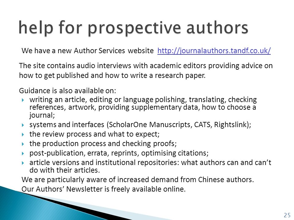 We have a new Author Services website http://journalauthors.tandf.co.uk/ The site contains audio interviews with academic editors providing advice on