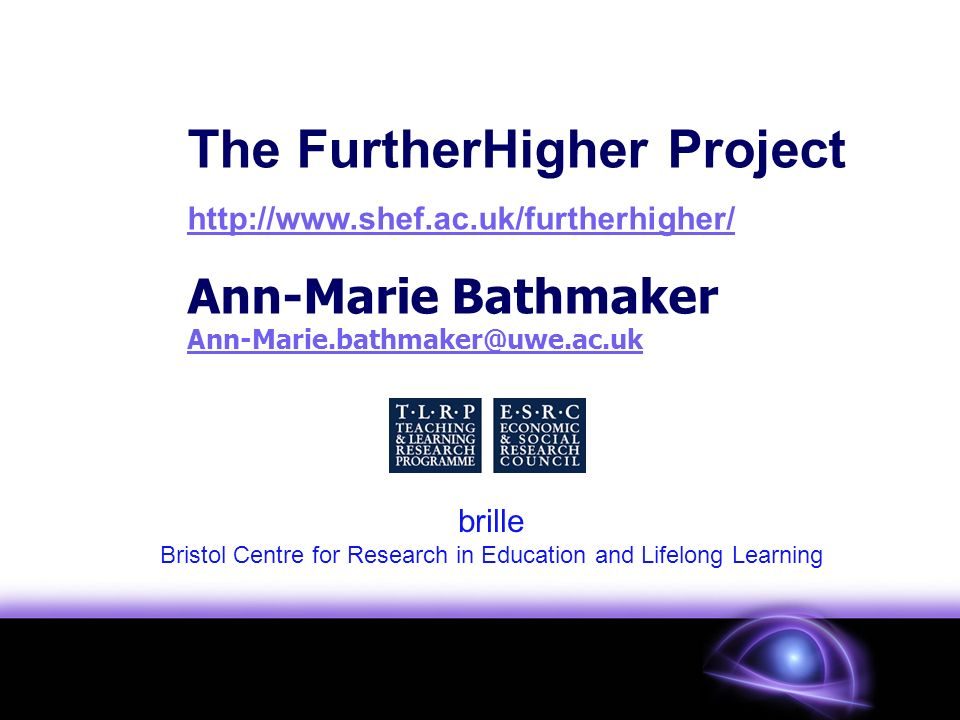 The FurtherHigher Project   Ann-Marie Bathmaker brille Bristol Centre for Research in Education and Lifelong Learning