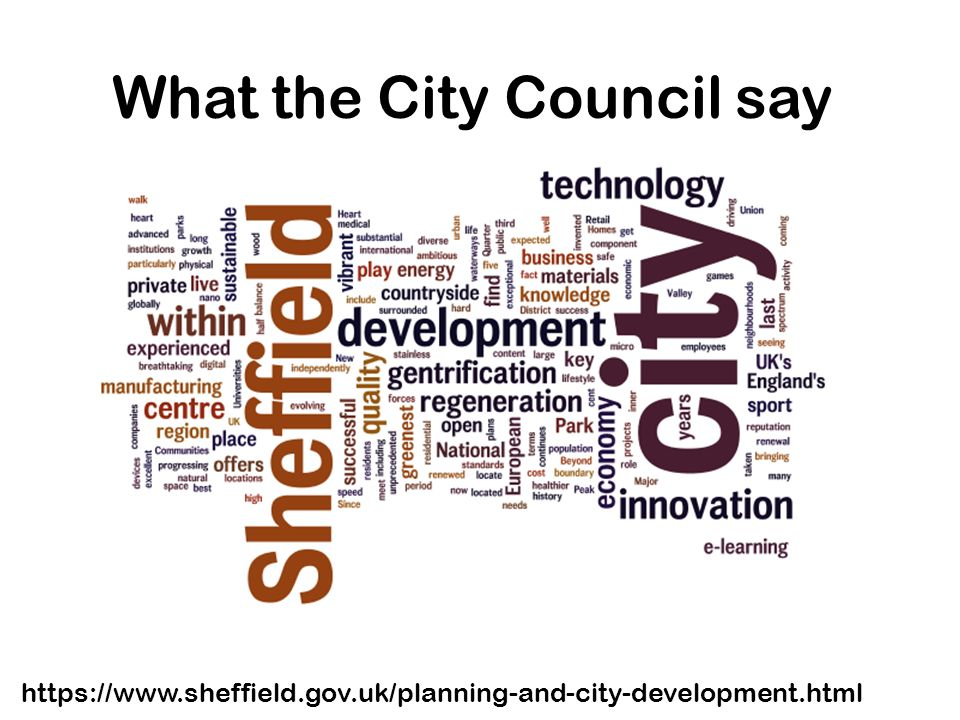 What the City Council say https://www.sheffield.gov.uk/planning-and-city-development.html