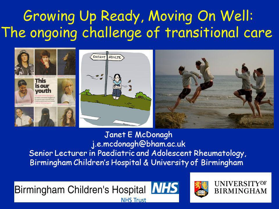 Janet E McDonagh j.e.mcdonagh@bham.ac.uk Senior Lecturer in Paediatric and Adolescent Rheumatology, Birmingham Childrens Hospital & University of Birm