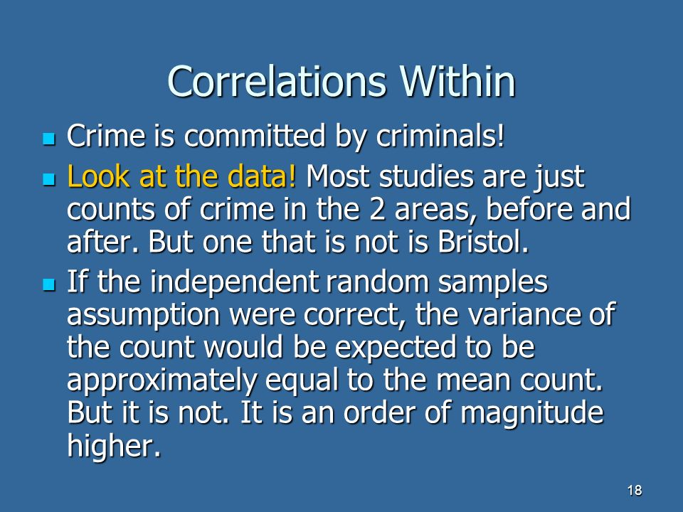 18 Correlations Within Crime is committed by criminals.