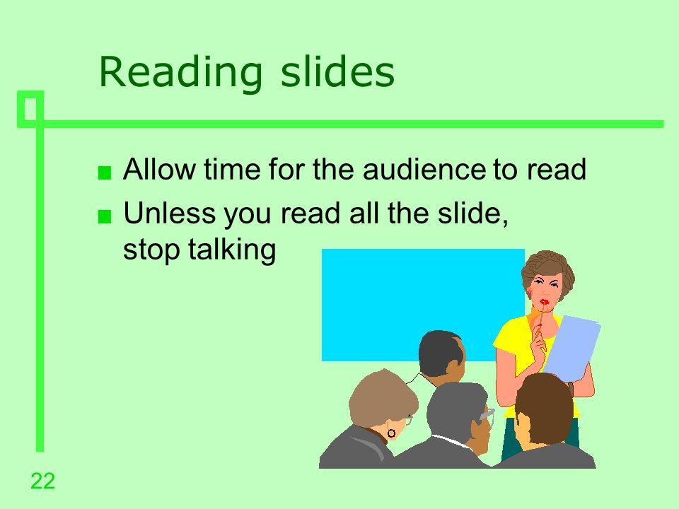 21 Summary n Purpose n Fonts and colour n Charts n Displaying slides n Speakers Notes n Handouts n Web versions