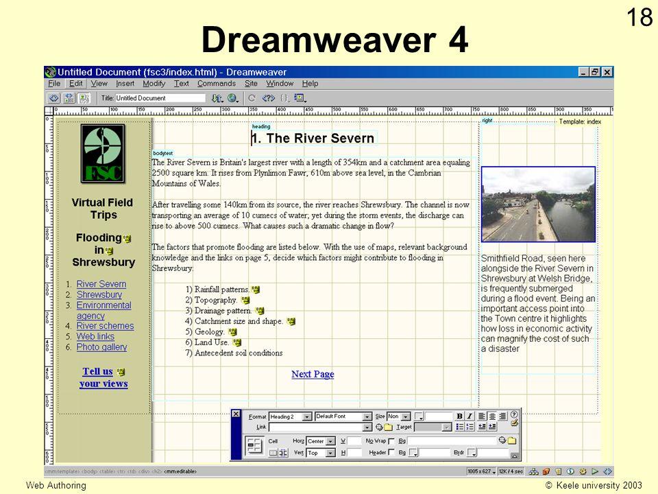 © Keele university 2003 Web Authoring 18 Dreamweaver 4