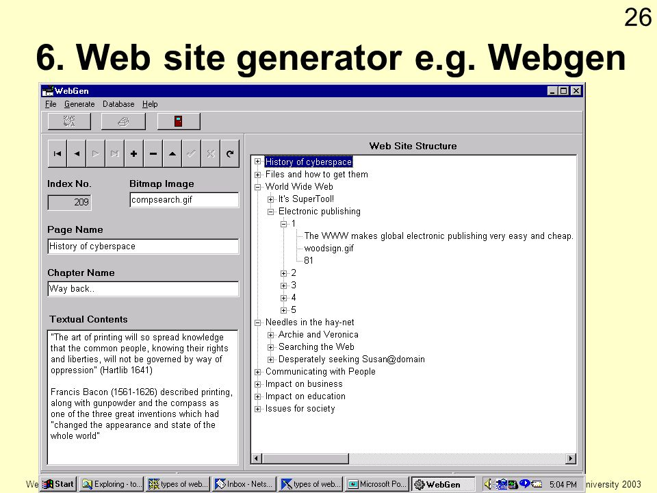 © Keele university 2003 Web Authoring 26 6. Web site generator e.g. Webgen