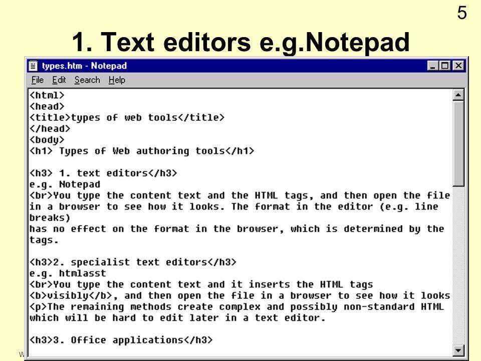 © Keele university 2003 Web Authoring 5 1. Text editors e.g.Notepad