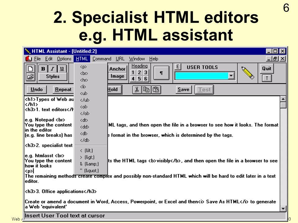 © Keele university 2003 Web Authoring 6 2. Specialist HTML editors e.g. HTML assistant