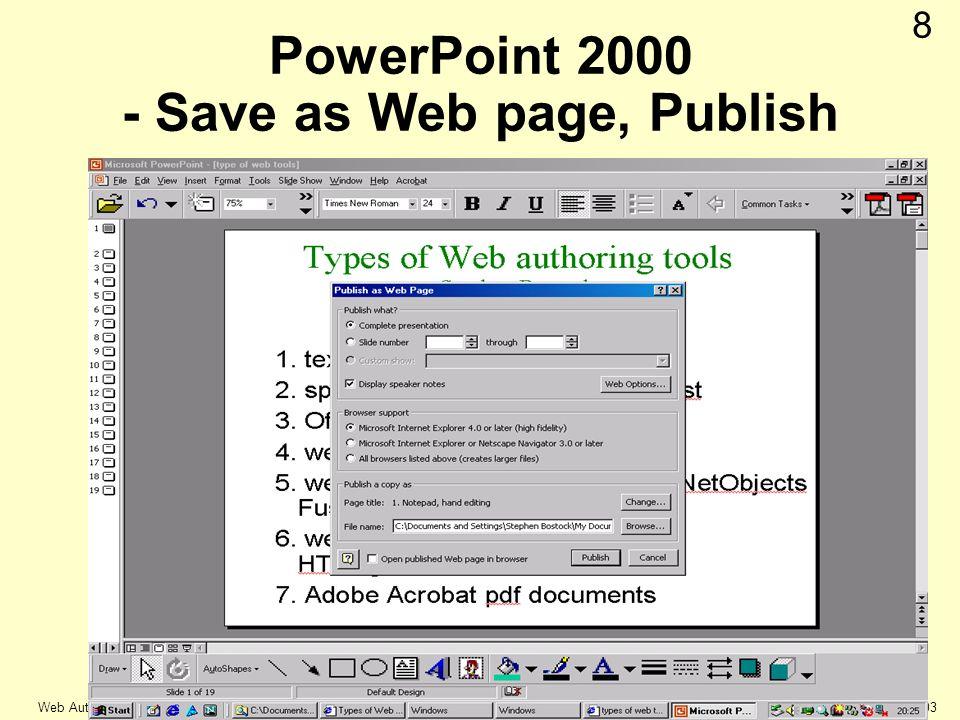 © Keele university 2003 Web Authoring 8 PowerPoint 2000 - Save as Web page, Publish