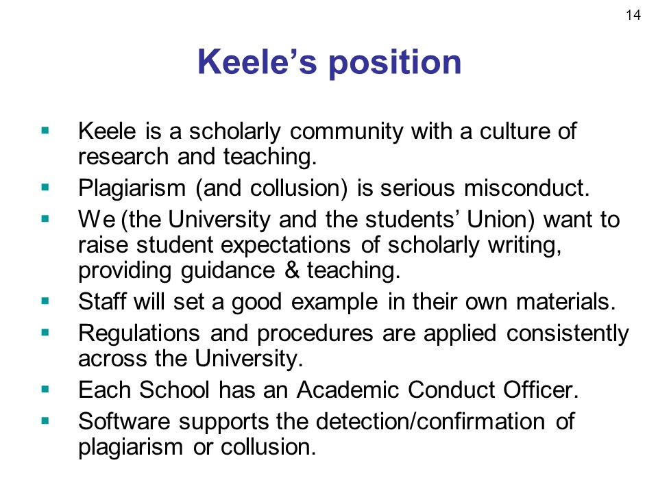 14 Keeles position Keele is a scholarly community with a culture of research and teaching.