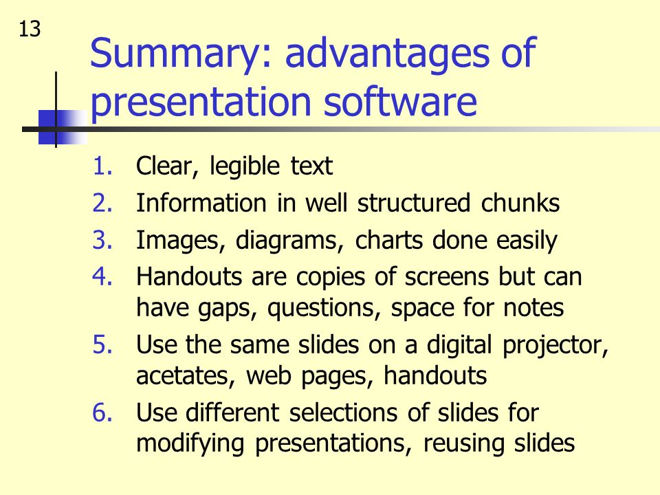 12 Tips for better presentations Prepare: Know your audience, the room, lighting control, equipment Acetates backup (?) Design easily understood chart