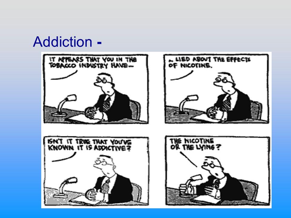 Addiction -