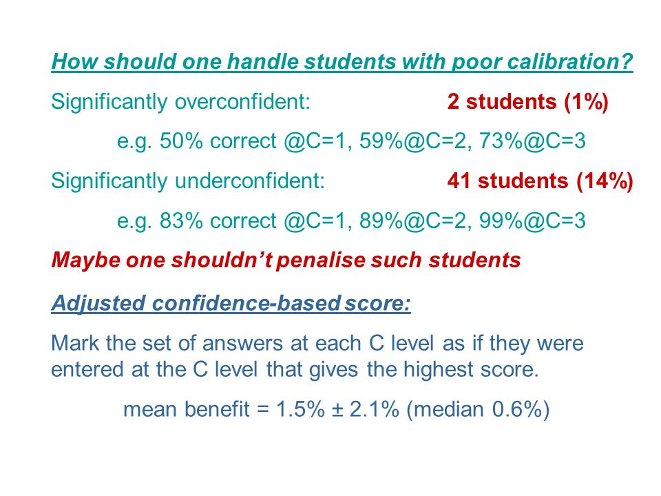 How should one handle students with poor calibration.