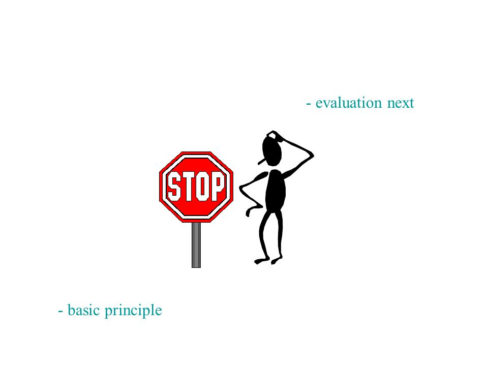 - evaluation next - basic principle