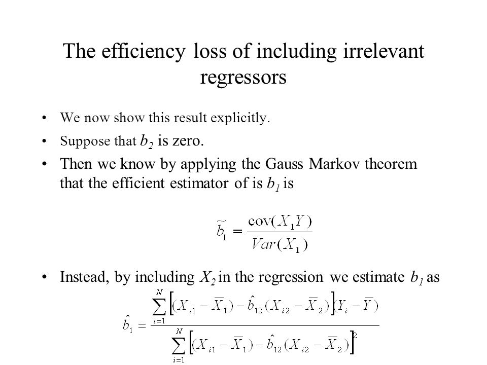 The efficiency loss of including irrelevant regressors We now show this result explicitly.