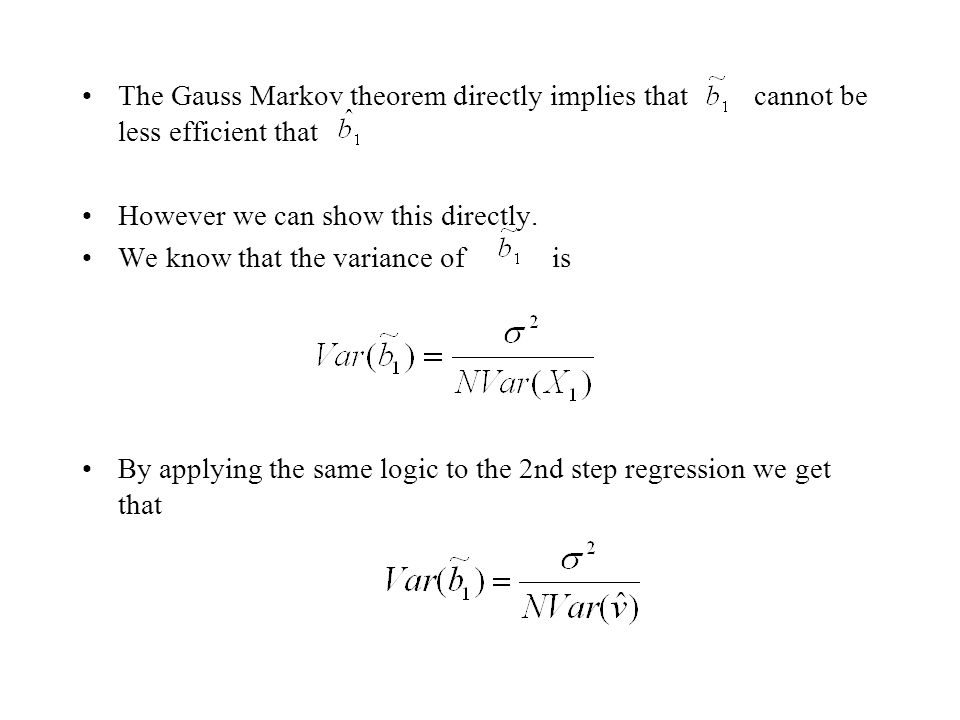 The Gauss Markov theorem directly implies that cannot be less efficient that However we can show this directly.