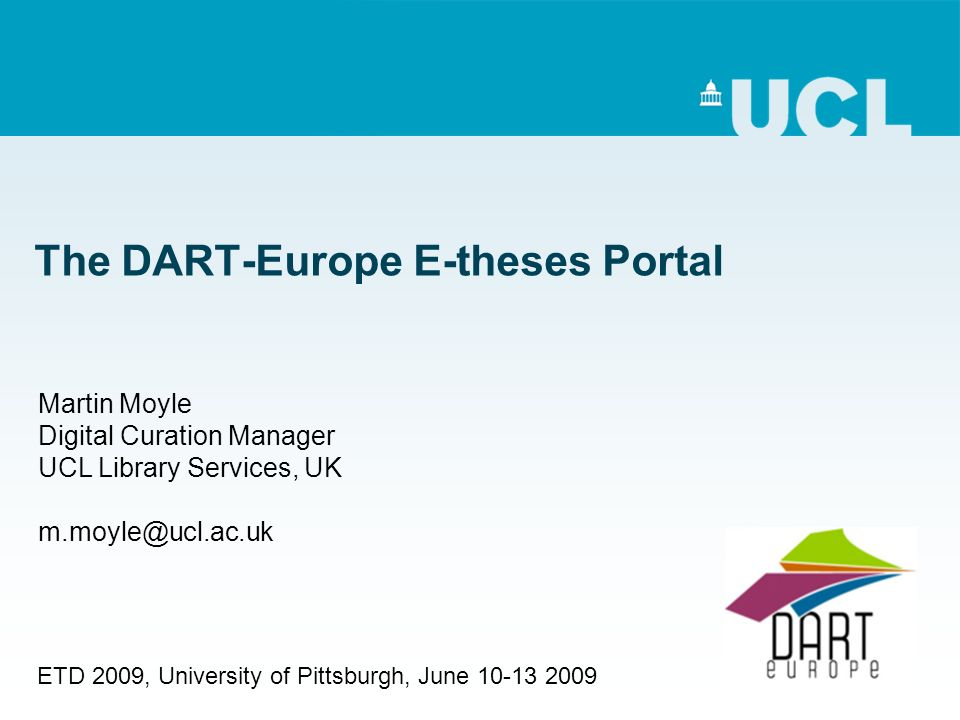 DART-Europe E-theses Portal: summary Finding a balance between ease of contribution, complexity of intervention, and richness of service Currently… –Easy for repositories to participate –Portal has a credible body of content –Post-processing routines are low maintenance and effective –Portal provides a useful service to contributors and to researchers Good for researchers, good for research
