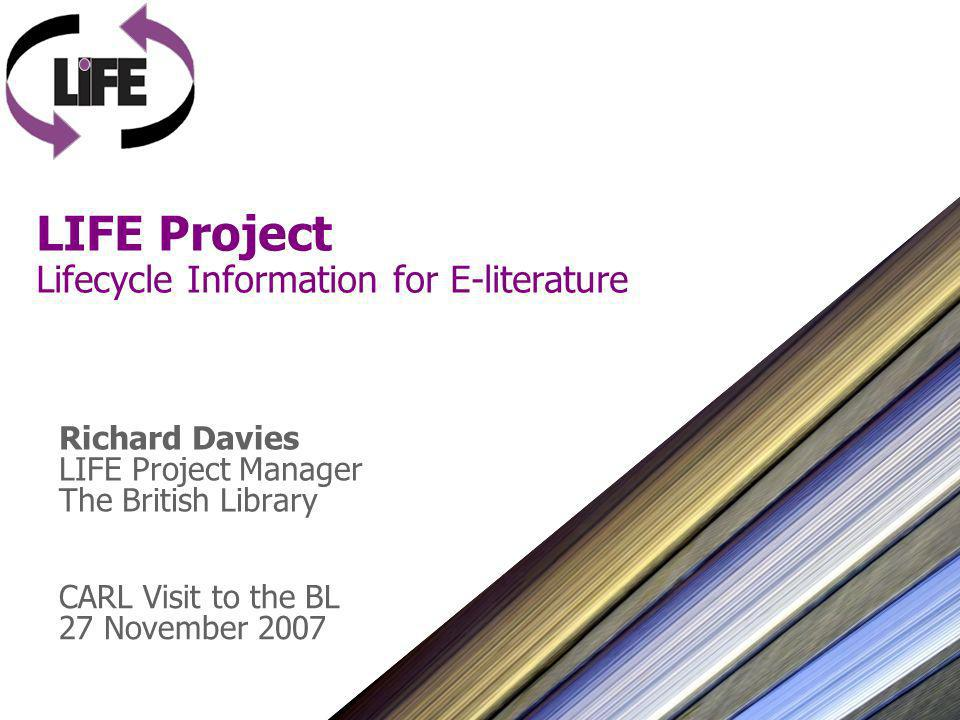 2 LIFE Project (27 Nov 2007) Overview Digital Preservation Team (DPT) What is the LIFE Project.
