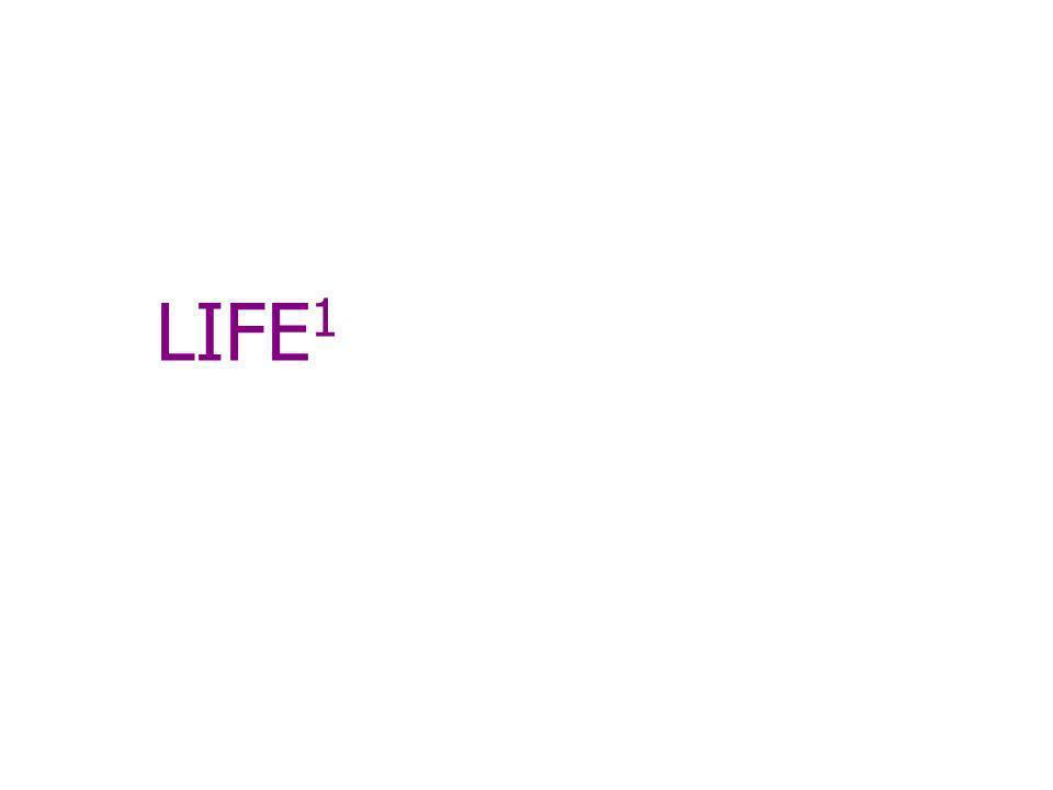 LIFE 1 LIFE 2