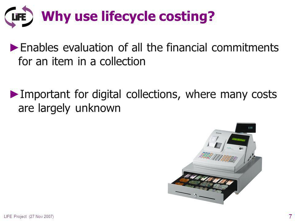 8 LIFE Project (27 Nov 2007) Aims Better understanding of the digital lifecycle Plan and prepare for digital preservation activities Evaluate and improve efforts Compare analogue and digital