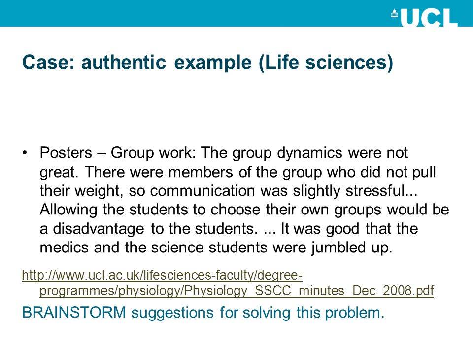 Case: authentic example (Life sciences) Posters – Group work: The group dynamics were not great.