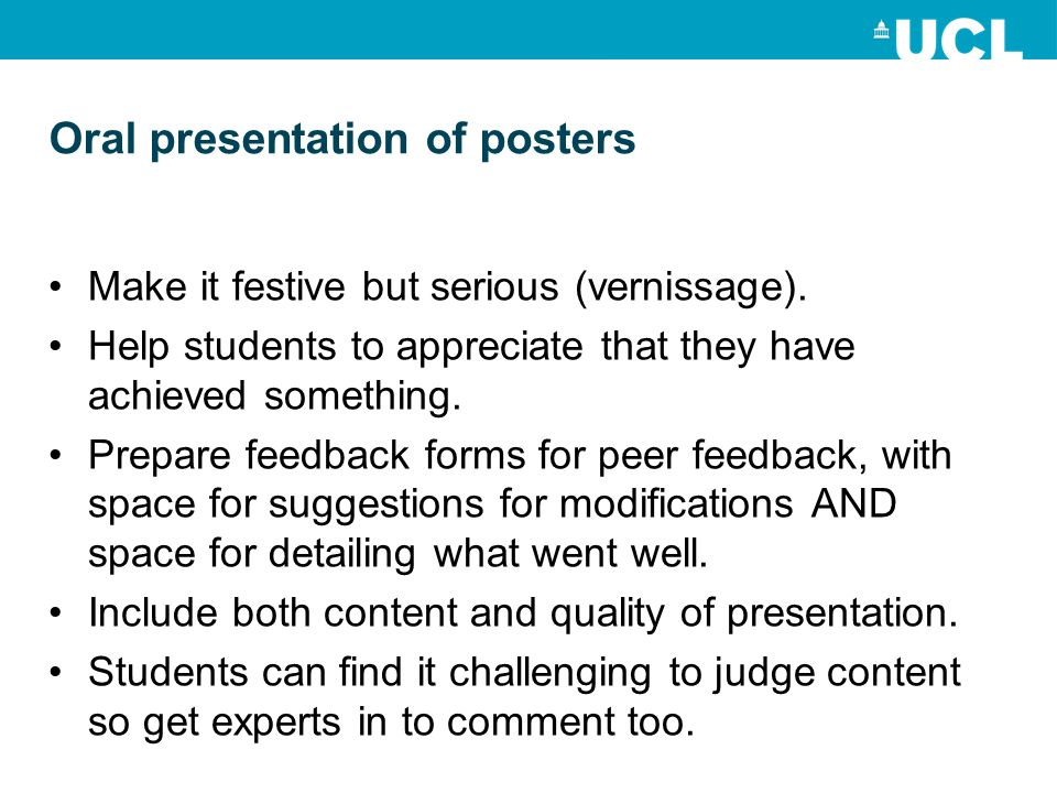 Oral presentation of posters Make it festive but serious (vernissage).