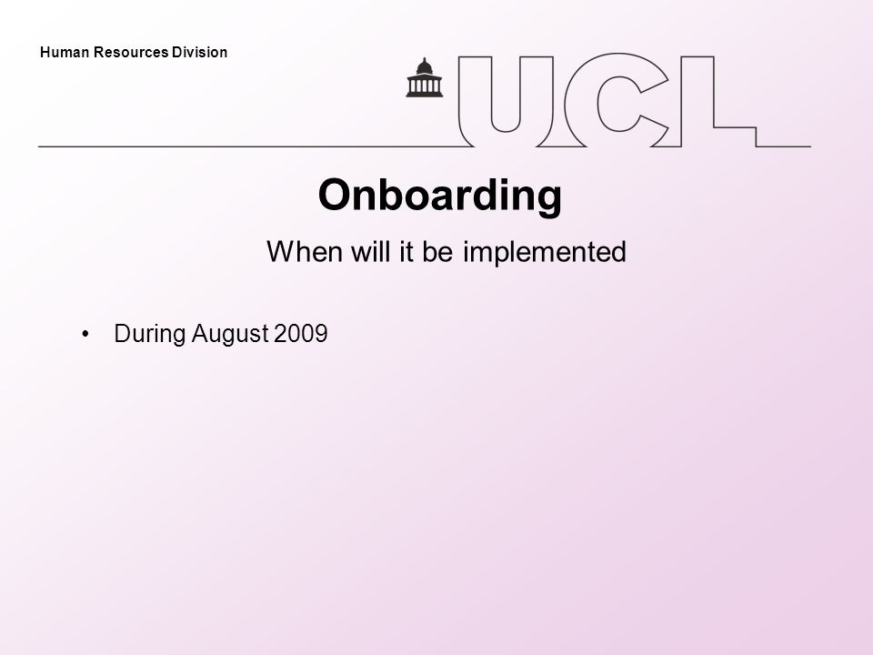 During August 2009 Onboarding When will it be implemented