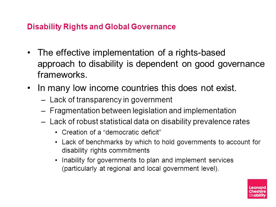 Disability Rights and Global Governance The effective implementation of a rights-based approach to disability is dependent on good governance framewor