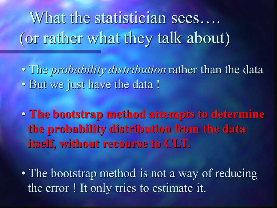 What the statistician sees….