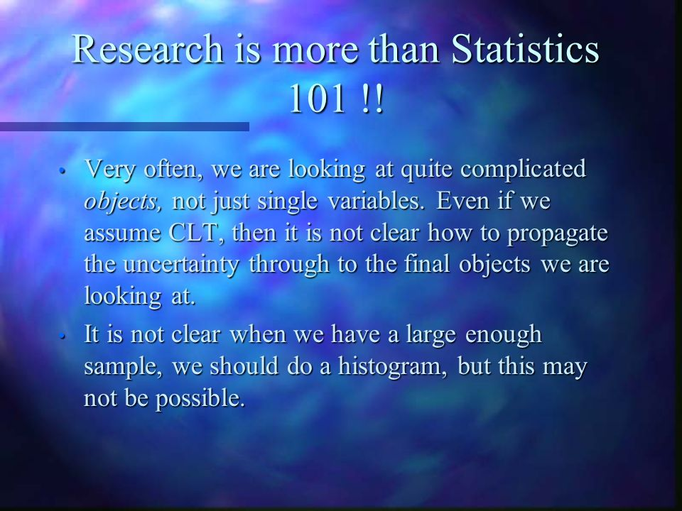 Research is more than Statistics 101 !.
