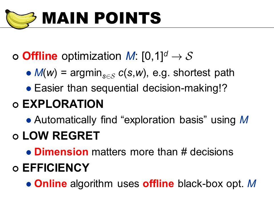 MAIN POINTS Offline optimization M: [0,1] d .S M(w) = argmin s 2S c(s,w), e.g.