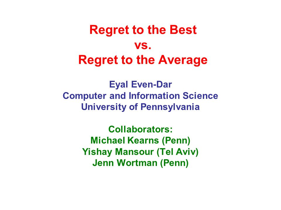 Regret to the Best vs.