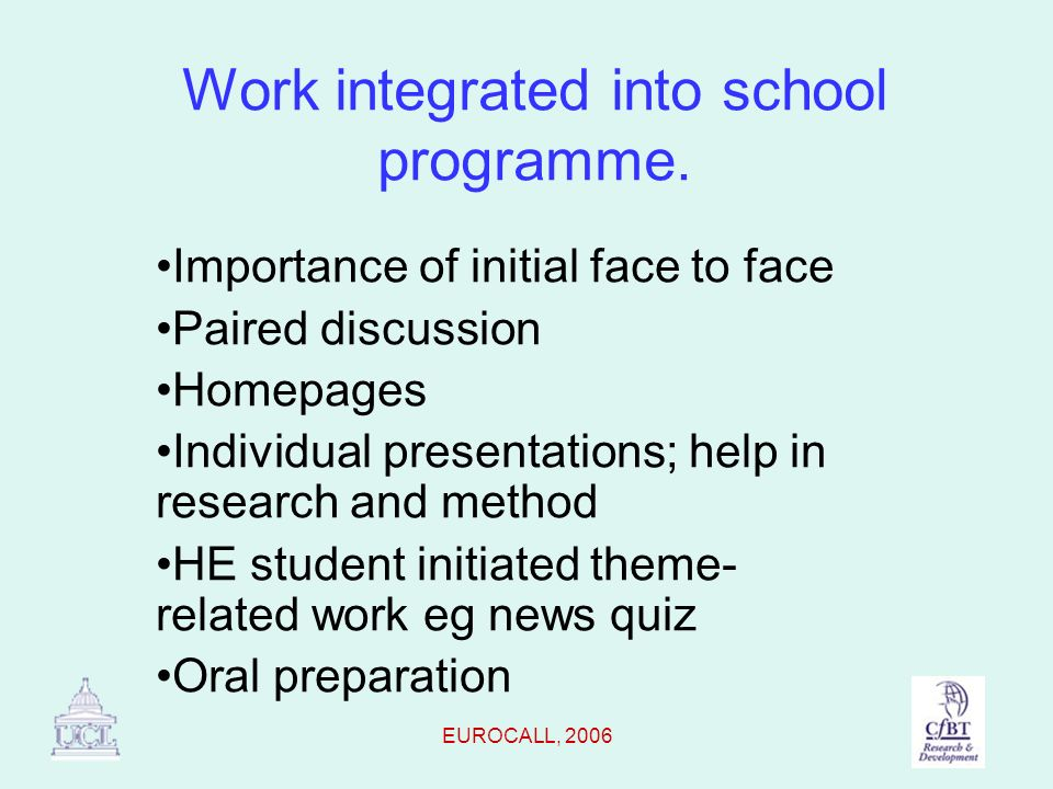 EUROCALL, 2006 Work integrated into school programme.