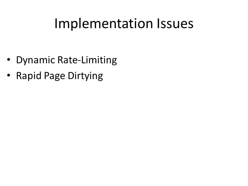 Implementation Issues Dynamic Rate-Limiting Rapid Page Dirtying