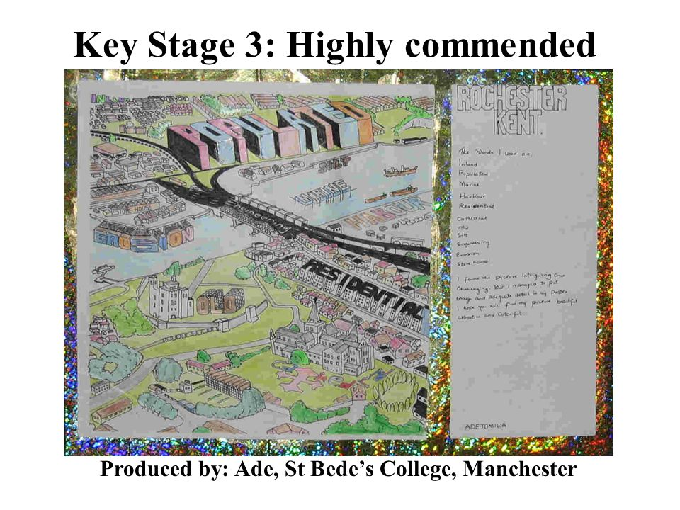 Key Stage 3: Highly commended Produced by: Ade, St Bedes College, Manchester