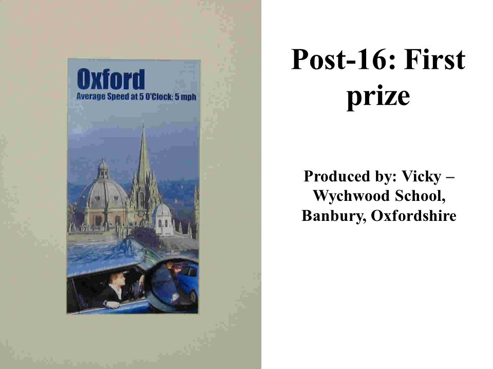 Post-16: First prize Produced by: Vicky – Wychwood School, Banbury, Oxfordshire