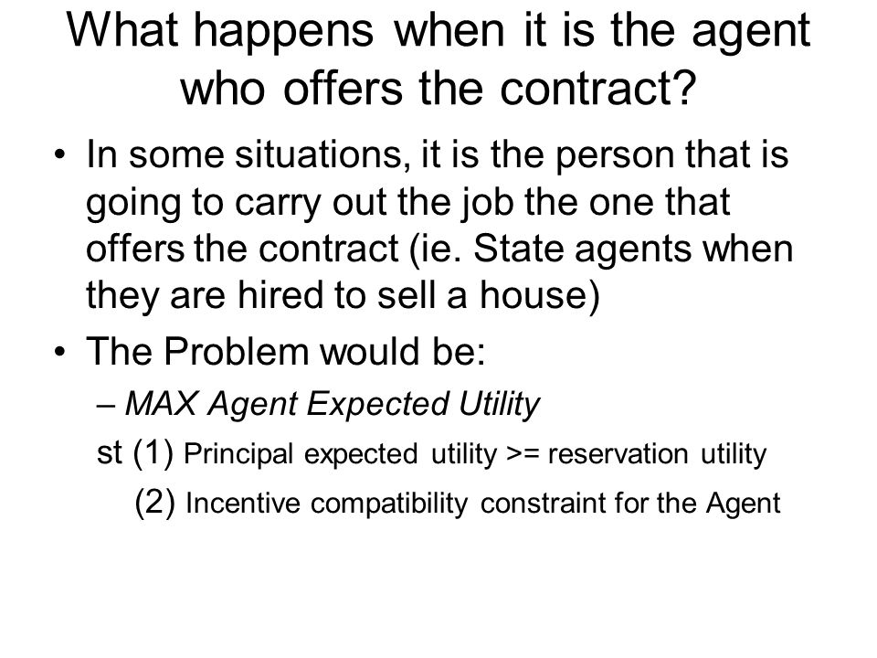 What happens when it is the agent who offers the contract? In some situations, it is the person that is going to carry out the job the one that offers