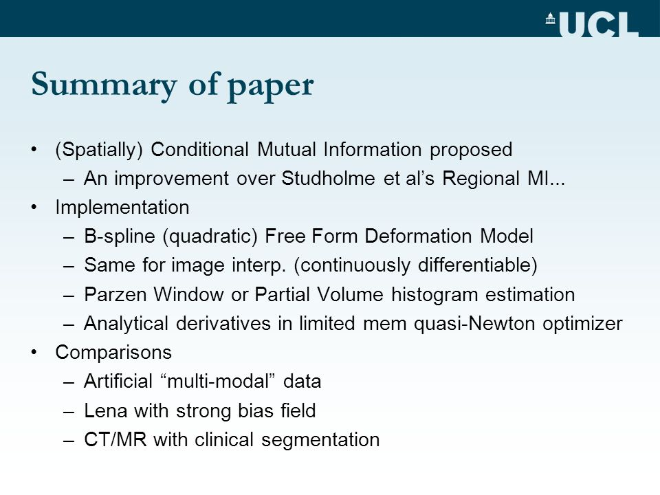 Summary of paper (Spatially) Conditional Mutual Information proposed –An improvement over Studholme et als Regional MI...