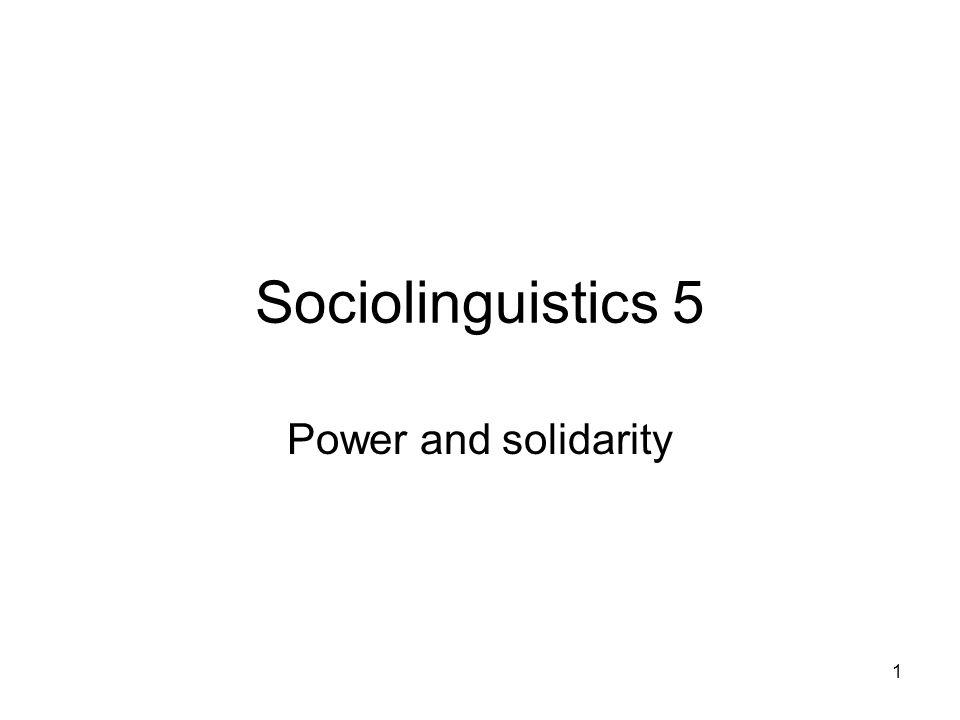 1 Sociolinguistics 5 Power and solidarity