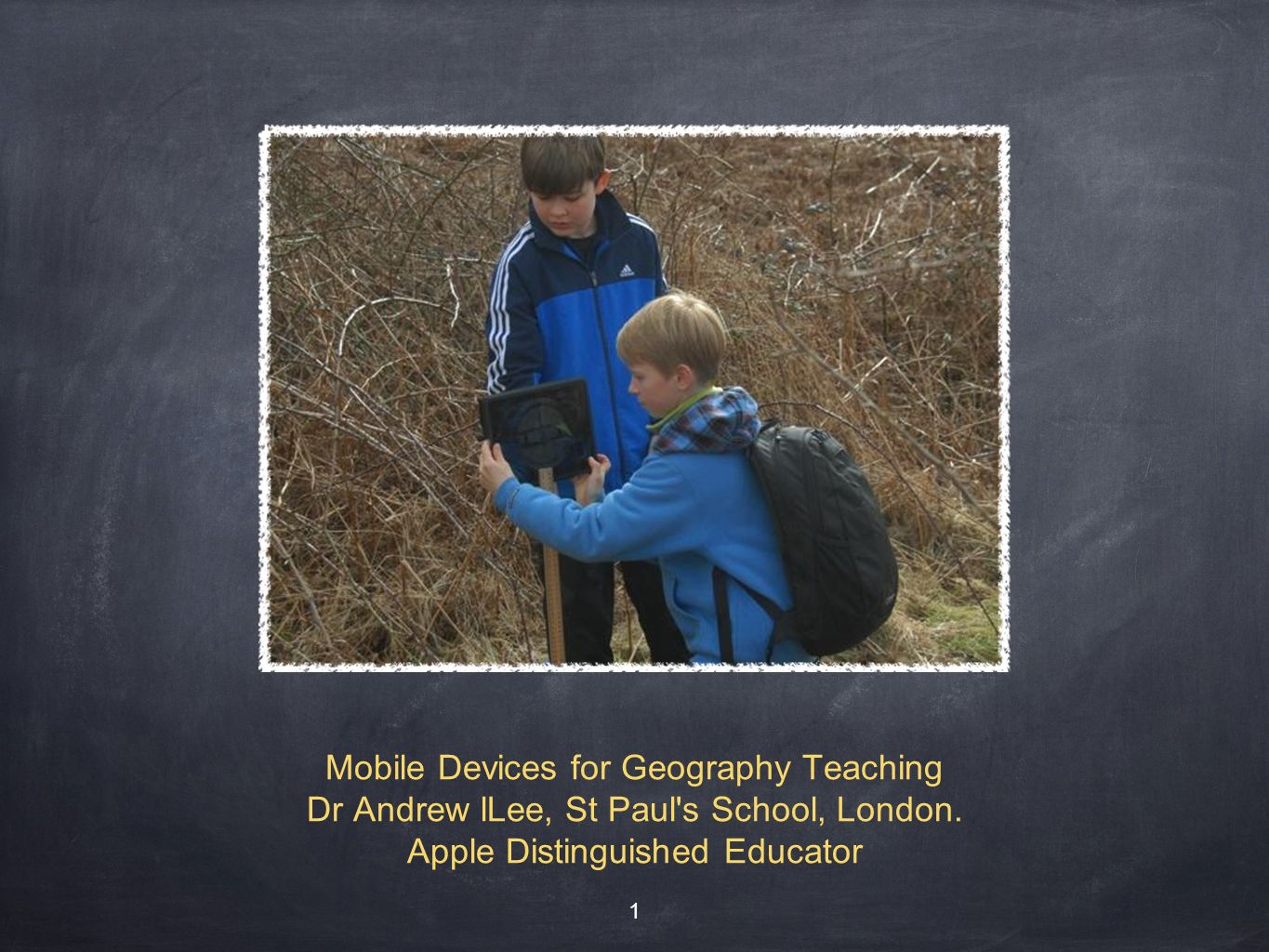 Mobile Devices for Geography Teaching Dr Andrew lLee, St Paul s School, London.