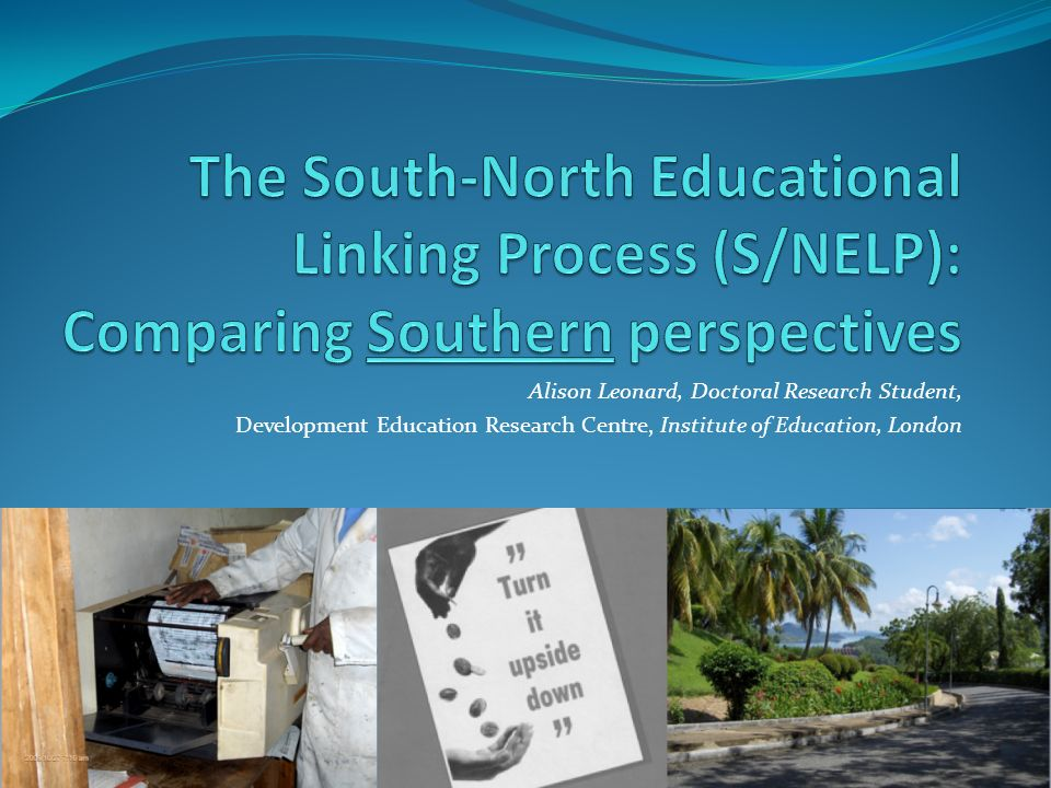 Focus from the South Background Research sub-questions Numerous pupils, teachers and others have participated in school linking projects in Northern and Southern schools.