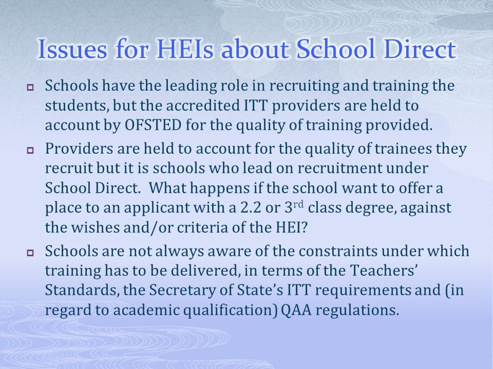Schools have the leading role in recruiting and training the students, but the accredited ITT providers are held to account by OFSTED for the quality of training provided.