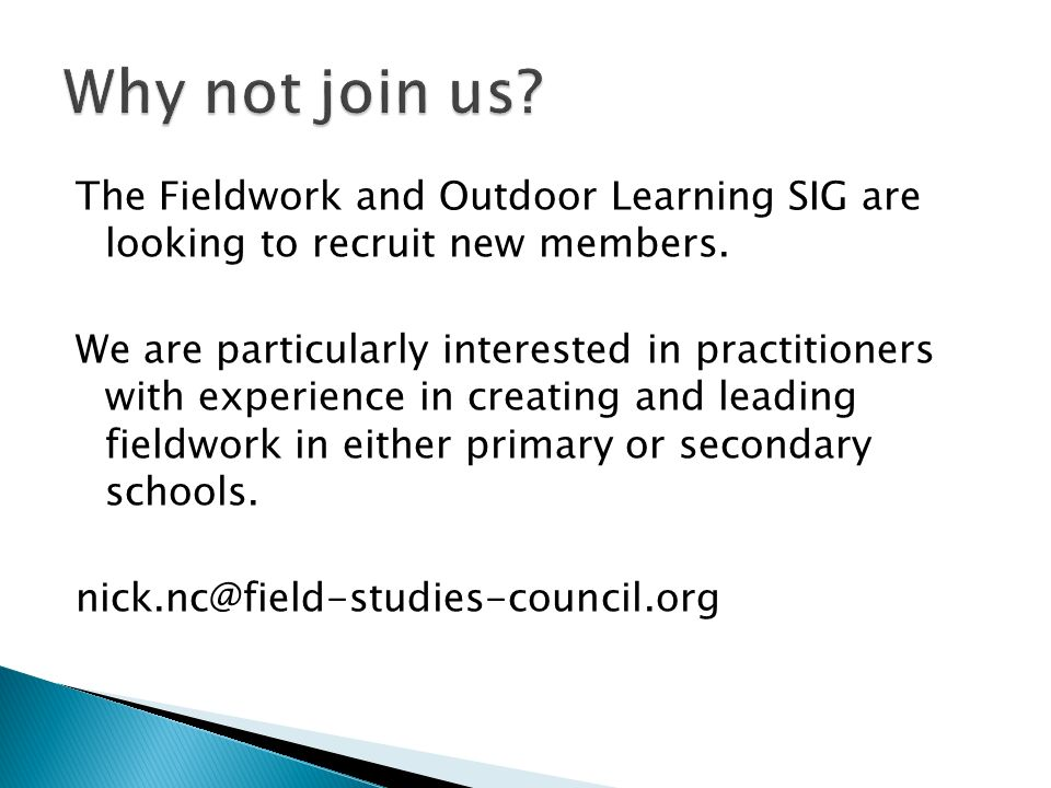 The Fieldwork and Outdoor Learning SIG are looking to recruit new members. We are particularly interested in practitioners with experience in creating