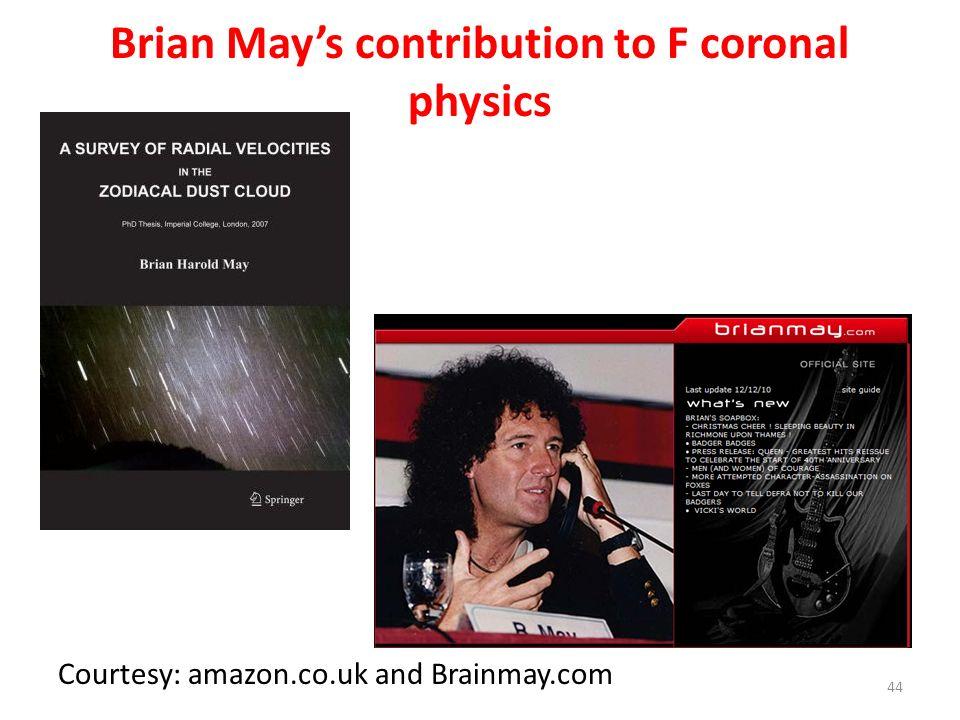 Brian Mays contribution to F coronal physics Courtesy: amazon.co.uk and Brainmay.com 44