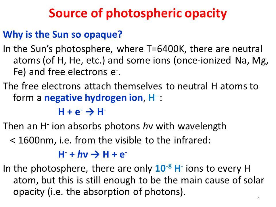 Interpretation of spectroheliograms (contd.) Approximate S ν by S ν = A ν + B ν τ ν.